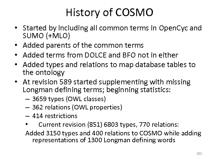 History of COSMO • Started by including all common terms in Open. Cyc and