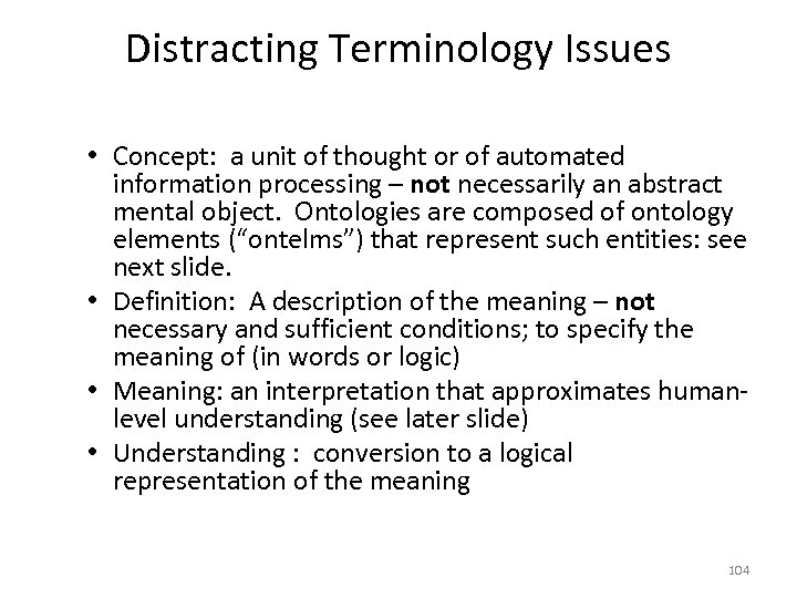 Distracting Terminology Issues • Concept: a unit of thought or of automated information processing