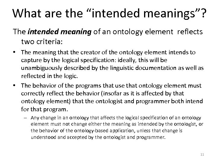 """What are the """"intended meanings""""? The intended meaning of an ontology element reflects two"""