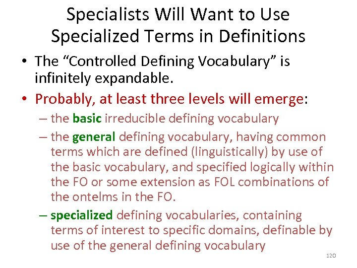 """Specialists Will Want to Use Specialized Terms in Definitions • The """"Controlled Defining Vocabulary"""""""