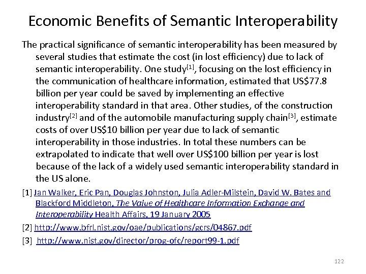 Economic Benefits of Semantic Interoperability The practical significance of semantic interoperability has been measured
