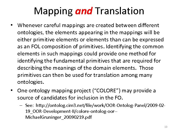 Mapping and Translation • Whenever careful mappings are created between different ontologies, the elements