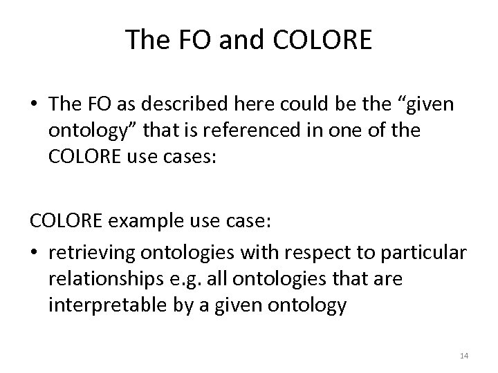 """The FO and COLORE • The FO as described here could be the """"given"""