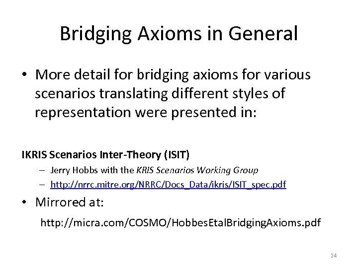 Bridging Axioms in General • More detail for bridging axioms for various scenarios translating