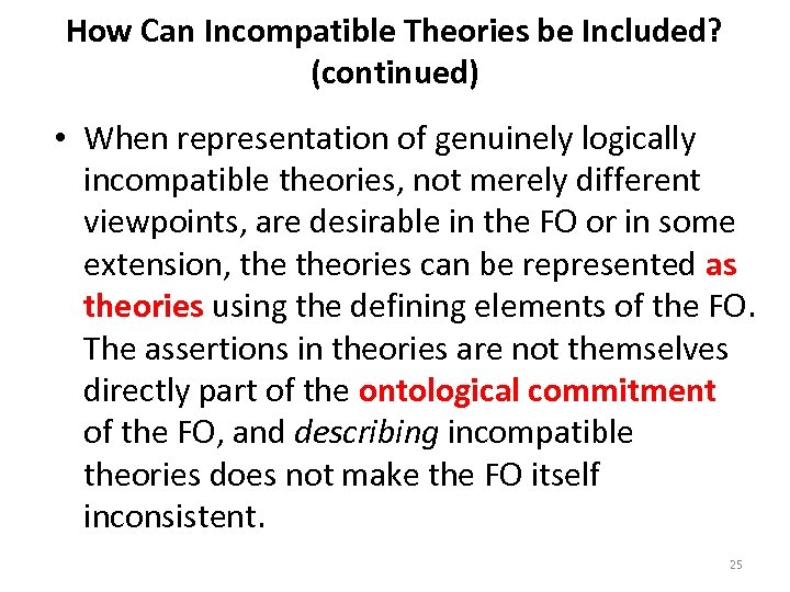 How Can Incompatible Theories be Included? (continued) • When representation of genuinely logically incompatible