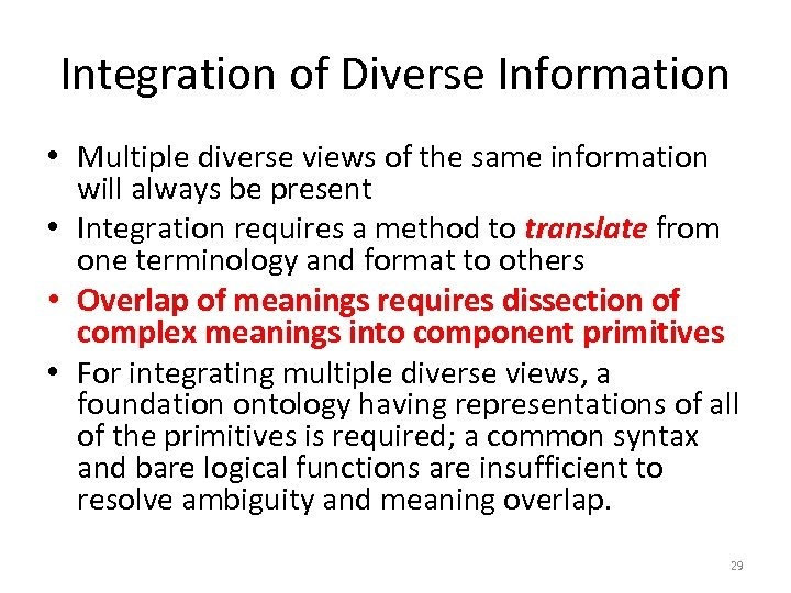 Integration of Diverse Information • Multiple diverse views of the same information will always