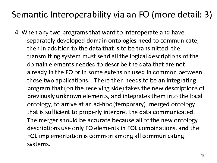 Semantic Interoperability via an FO (more detail: 3) 4. When any two programs that