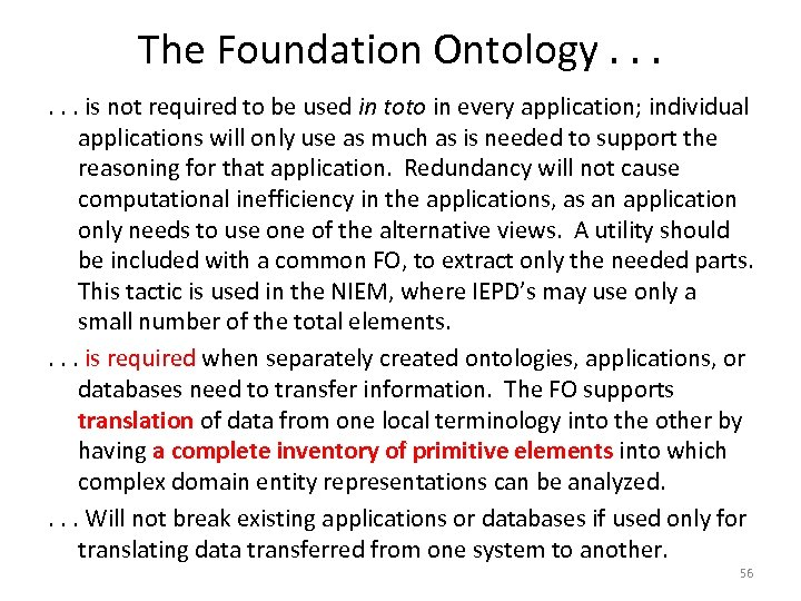 The Foundation Ontology. . . is not required to be used in toto in