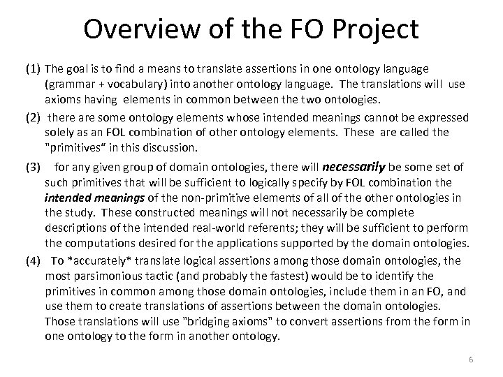 Overview of the FO Project (1) The goal is to find a means to