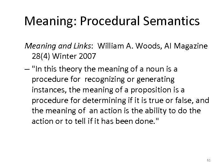 Meaning: Procedural Semantics Meaning and Links: William A. Woods, AI Magazine 28(4) Winter 2007