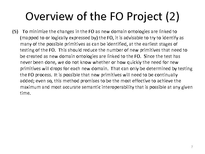 Overview of the FO Project (2) (5) To minimize the changes in the FO