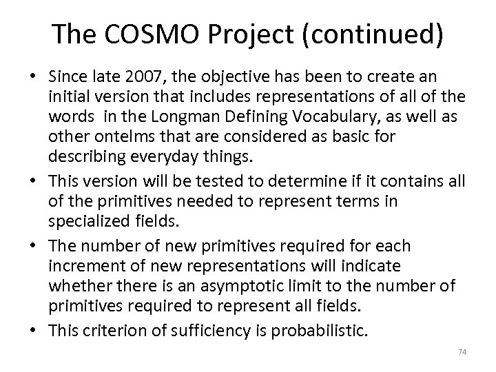 The COSMO Project (continued) • Since late 2007, the objective has been to create