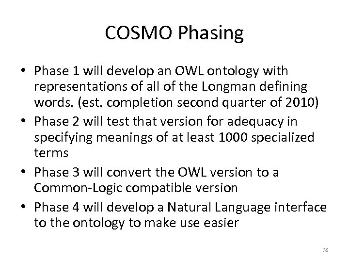 COSMO Phasing • Phase 1 will develop an OWL ontology with representations of all