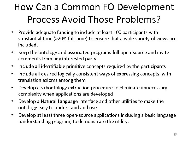 How Can a Common FO Development Process Avoid Those Problems? • Provide adequate funding