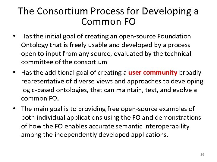 The Consortium Process for Developing a Common FO • Has the initial goal of