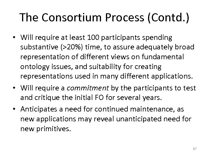 The Consortium Process (Contd. ) • Will require at least 100 participants spending substantive