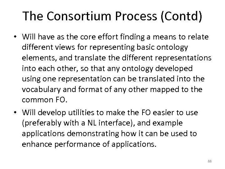 The Consortium Process (Contd) • Will have as the core effort finding a means