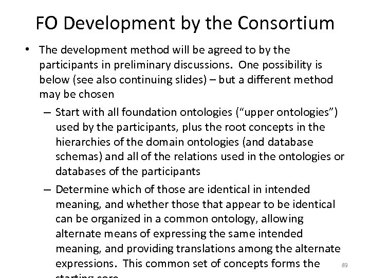 FO Development by the Consortium • The development method will be agreed to by