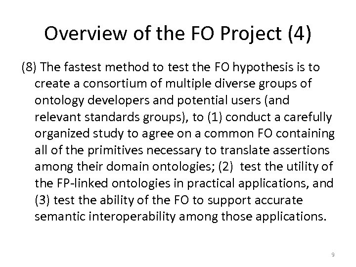 Overview of the FO Project (4) (8) The fastest method to test the FO