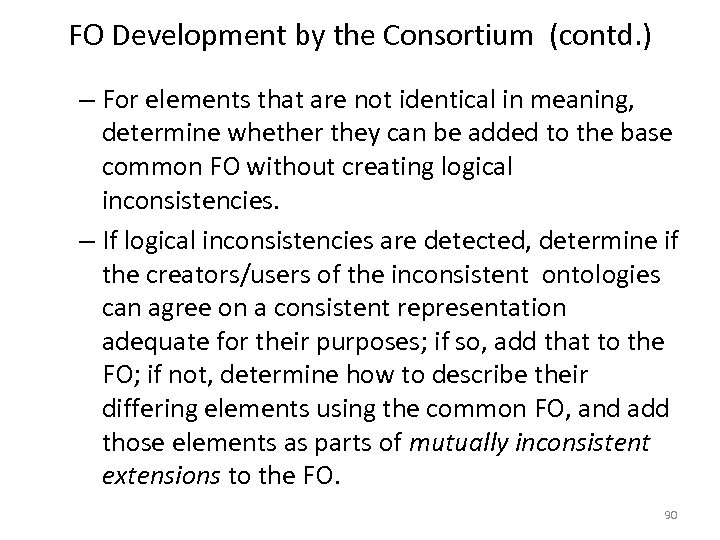 FO Development by the Consortium (contd. ) – For elements that are not identical