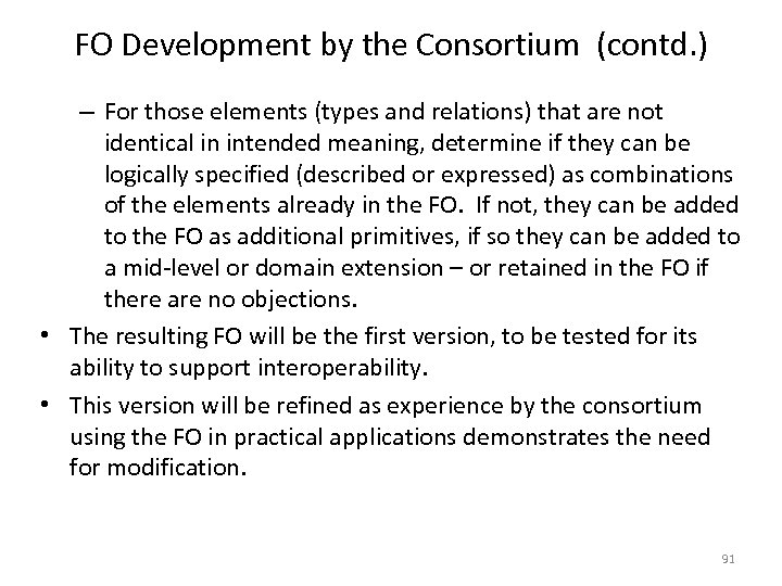FO Development by the Consortium (contd. ) – For those elements (types and relations)