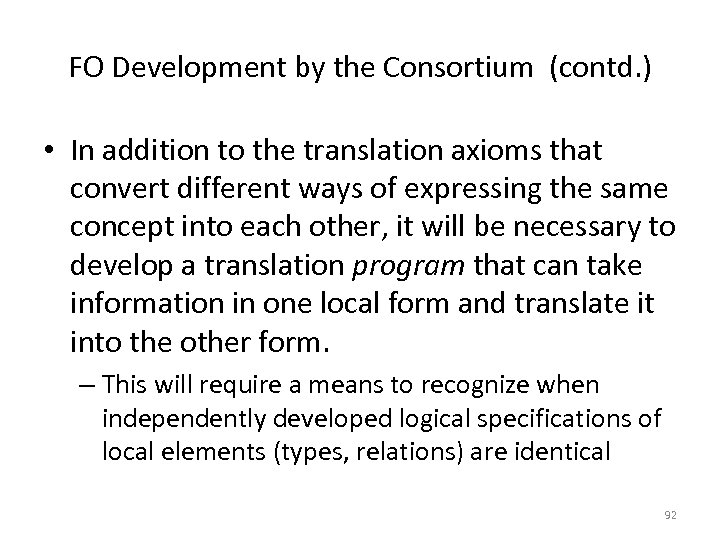 FO Development by the Consortium (contd. ) • In addition to the translation axioms