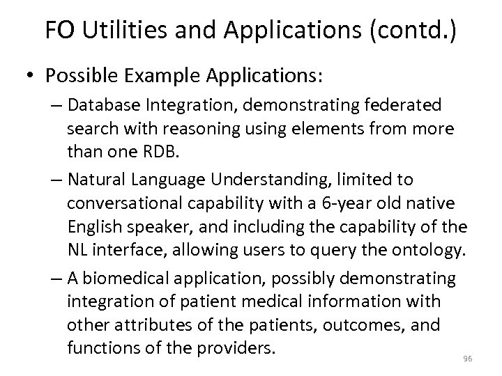 FO Utilities and Applications (contd. ) • Possible Example Applications: – Database Integration, demonstrating