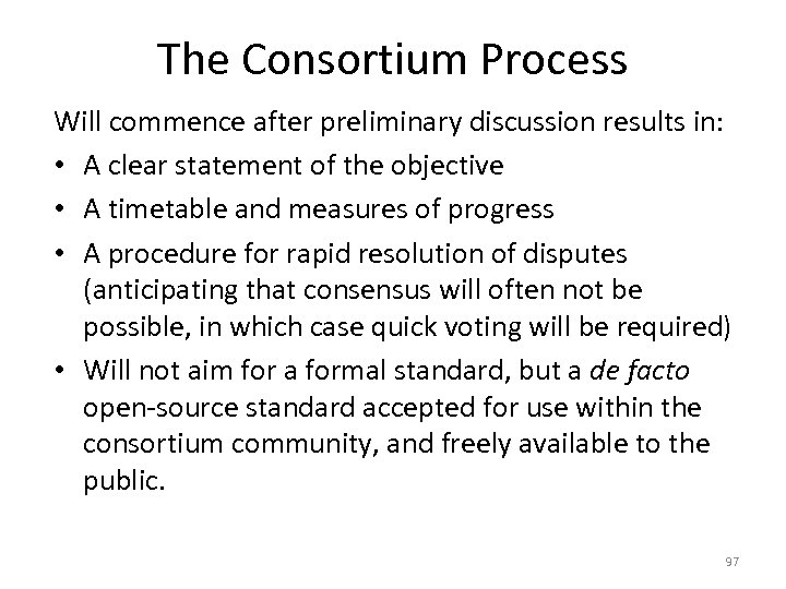 The Consortium Process Will commence after preliminary discussion results in: • A clear statement