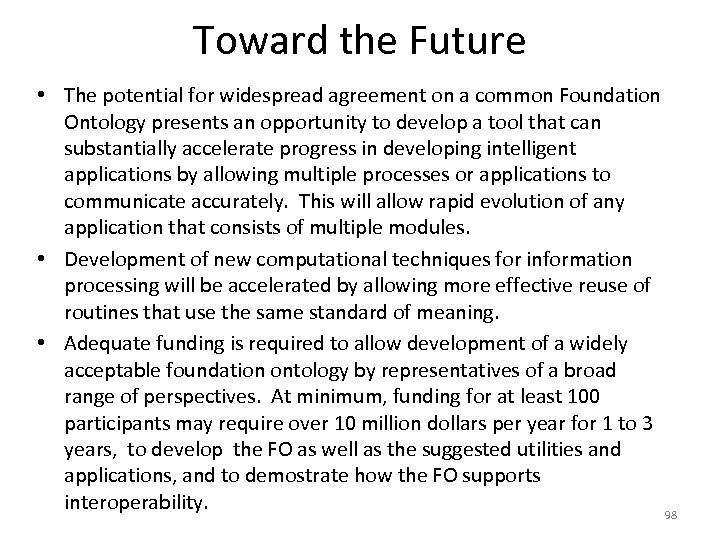 Toward the Future • The potential for widespread agreement on a common Foundation Ontology