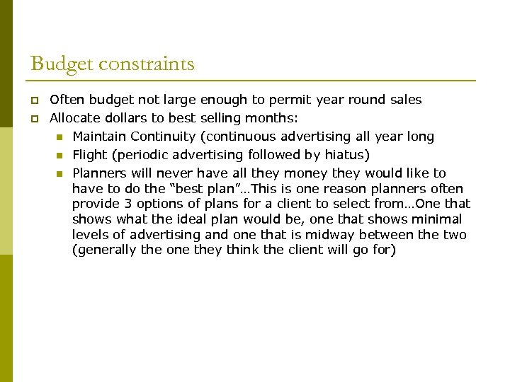 Budget constraints p p Often budget not large enough to permit year round sales