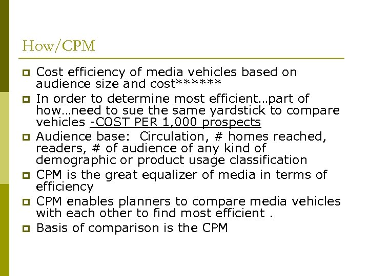 How/CPM p p p Cost efficiency of media vehicles based on audience size and