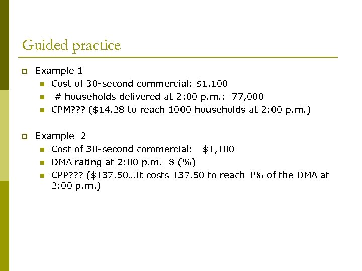 Guided practice p Example 1 n Cost of 30 -second commercial: $1, 100 n