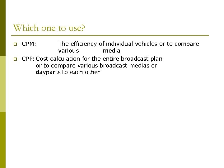 Which one to use? p p CPM: The efficiency of individual vehicles or to