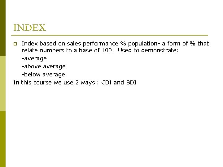 INDEX Index based on sales performance % population- a form of % that relate