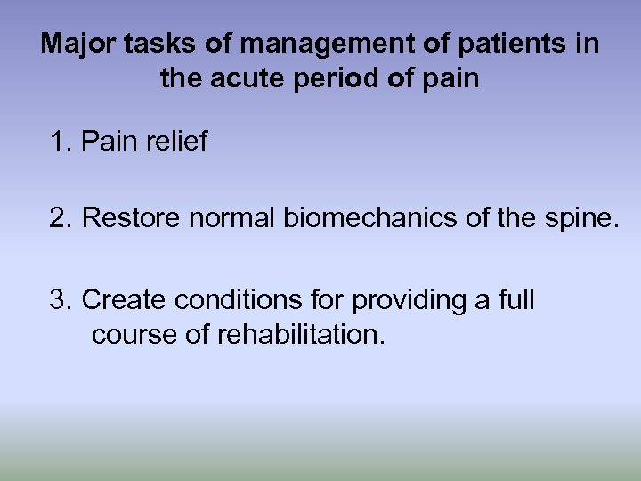 Major tasks of management of patients in the acute period of pain 1. Pain