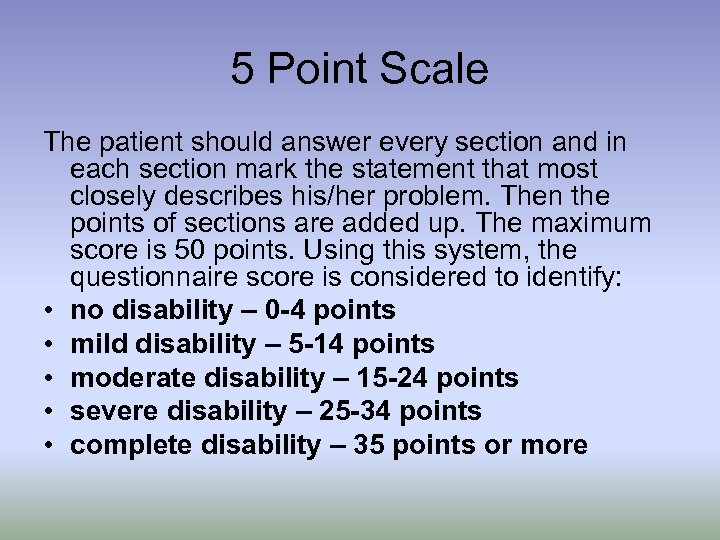5 Point Scale The patient should answer every section and in each section mark