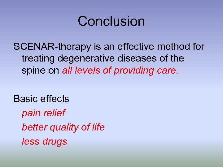 Conclusion SCENAR-therapy is an effective method for treating degenerative diseases of the spine on