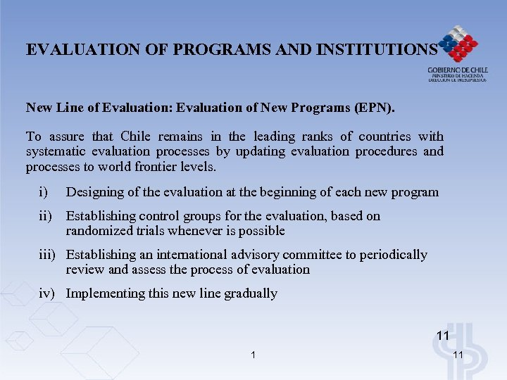 EVALUATION OF PROGRAMS AND INSTITUTIONS New Line of Evaluation: Evaluation of New Programs (EPN).