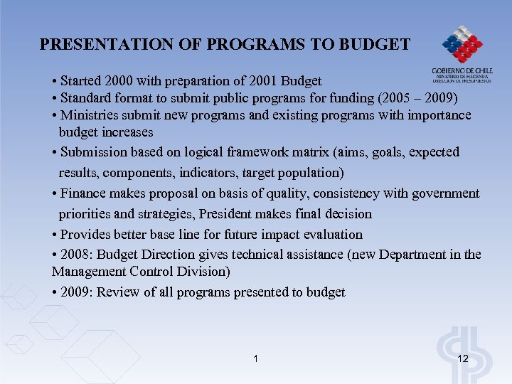 PRESENTATION OF PROGRAMS TO BUDGET • Started 2000 with preparation of 2001 Budget •