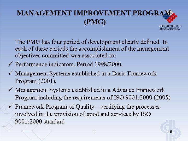 MANAGEMENT IMPROVEMENT PROGRAM (PMG) ü ü The PMG has four period of development clearly