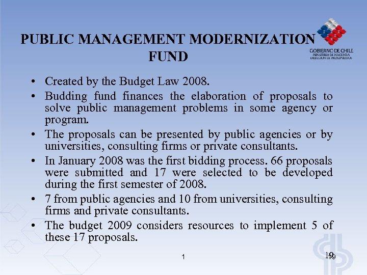 PUBLIC MANAGEMENT MODERNIZATION FUND • Created by the Budget Law 2008. • Budding fund