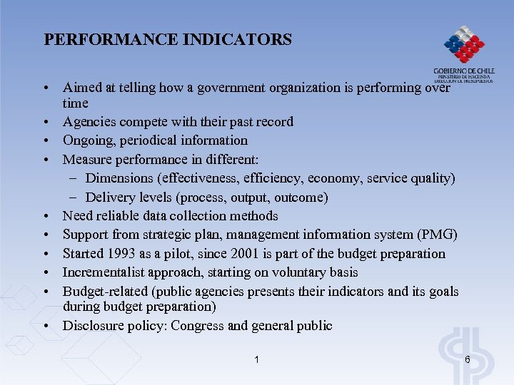 PERFORMANCE INDICATORS • Aimed at telling how a government organization is performing over time
