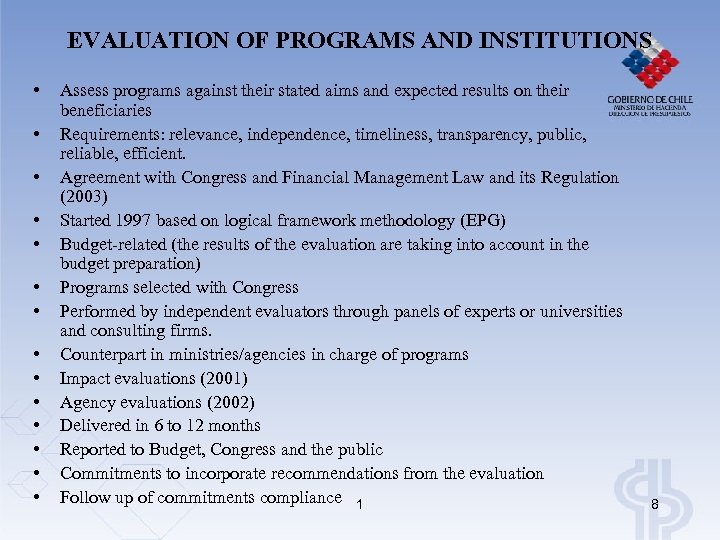 EVALUATION OF PROGRAMS AND INSTITUTIONS • • • • Assess programs against their stated