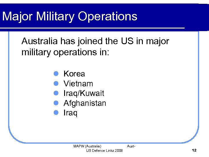 Major Military Operations Australia has joined the US in major military operations in: l