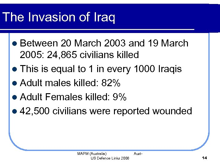 The Invasion of Iraq l Between 20 March 2003 and 19 March 2005: 24,
