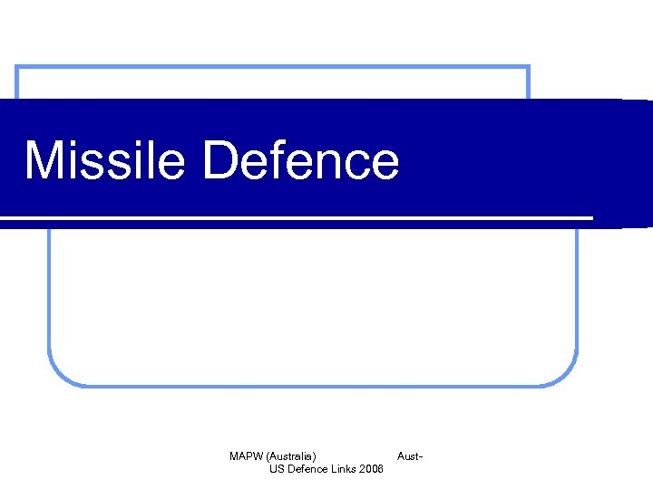 Missile Defence MAPW (Australia) US Defence Links 2006 Aust-