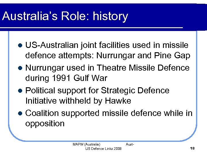 Australia's Role: history US-Australian joint facilities used in missile defence attempts: Nurrungar and Pine