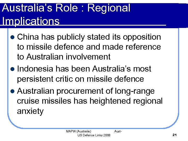 Australia's Role : Regional Implications l China has publicly stated its opposition to missile