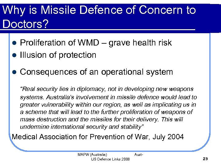 Why is Missile Defence of Concern to Doctors? Proliferation of WMD – grave health