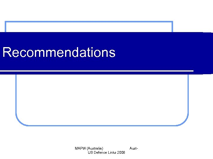 Recommendations MAPW (Australia) US Defence Links 2006 Aust-